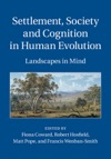 Settlement Society And Cognition In Human Evolution