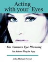 Acting With Your Eyes