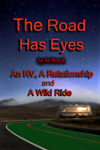 The Road Has Eyes: An RV, A Relationship and A Wild Ride