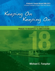 Keeping On Keeping On: 18---European River Cruise---Prague to Budapest to Amsterdam I PDF Download
