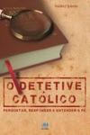 O Detetive Catlico