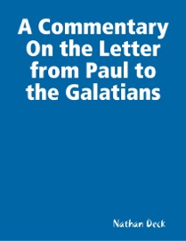 A COMMENTARY ON THE LETTER FROM PAUL TO THE GALATIANS