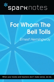 FOR WHOM THE BELL TOLLS (SPARKNOTES LITERATURE GUIDE)
