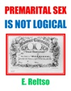 Premarital Sex Is Not Logical