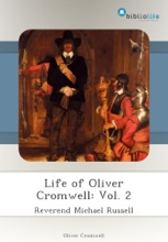 Life Of Oliver Cromwell: Vol. 2