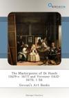 The Masterpieces Of De Hooch 1629-c 1677 And Vermeer 1632-1675 1 Ed