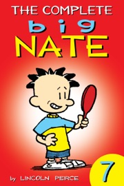 The Complete Big Nate: #7 - Lincoln Peirce