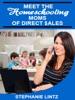 Meet The Homeschooling Moms Of Direct Sales