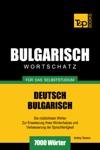 Deutsch-Bulgarischer Wortschatz Fr Das Selbststudium 7000 Wrter