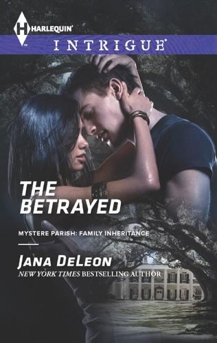 Jana DeLeon - The Betrayed