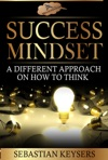 Success Mindset A Different Approach On How To Think