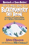 Allen  Mikes Really Cool Backcountry Ski Book Revised And Even Better
