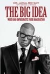 The Big Idea When God Impregnates Your Imagination
