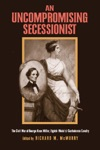 An Uncompromising Secessionist