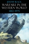 Warfare In The Western World 1882-1975