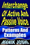 Interchange Of Active And Passive Voice Patterns And Examples