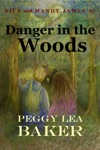 Danger In The Woods Nick And Mandy James Series