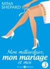 Mon Milliardaire Mon Mariage Et Moi 3
