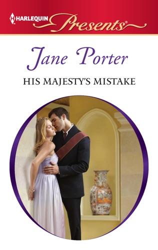 Jane Porter - His Majesty's Mistake