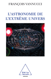 L'Astronomie de l'extrême univers