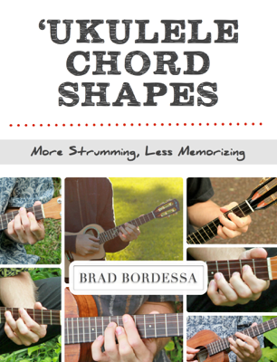 Ukulele Chord Shapes - Brad Bordessa book