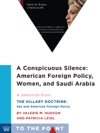 A Conspicuous Silence American Foreign Policy Women And Saudi Arabia