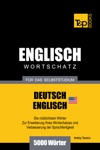 Wortschatz Deutsch-Amerikanisches Englisch Fr Das Selbststudium 5000 Wrter