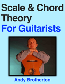 Scale & Chord Theory for Guitarists