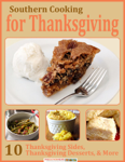 Southern Cooking for Thanksgiving: 10 Thanksgiving Sides, Thanksgiving Desserts, & More