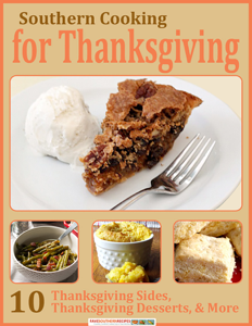 Southern Cooking for Thanksgiving: 10 Thanksgiving Sides, Thanksgiving Desserts, & More Book Review