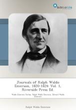 Journals Of Ralph Waldo Emerson, 1820-1824: Vol. 1, Riverside Press Ed.