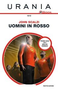 Uomini in rosso (Urania) da John Scalzi