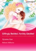 Willingly Bedded, Forcibly Wedded Book Cover