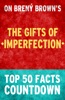 The Gifts of Imperfection - Top 50 Facts Countdown