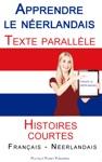 Apprendre Le Nerlandais - Texte Parallle - Histoires Courtes Franais - Nerlandais