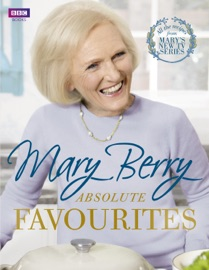 Mary Berry S Absolute Favourites