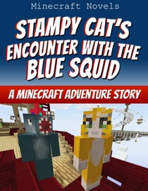 Stampy Cat S Encounter With The Blue Squid