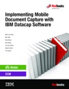 Implementing Mobile Document Capture WithIBM Datacap Software