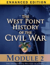 Module 2 Of The West Point History Of The Civil War (Enhanced Edition)
