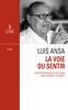 La Voie du sentir : Transcription de l'enseignement oral de Luis Ansa - Robert Eymeri