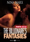 Boxed Set The Billionaires Fantasies Parts 10-12