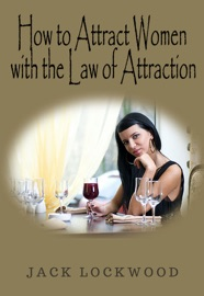 HOW TO ATTRACT WOMEN WITH THE LAW OF ATTRACTION