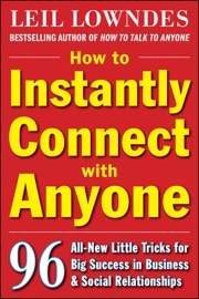 How To Instantly Connect With Anyone 96 All New Little Tricks For Big Success In Relationships