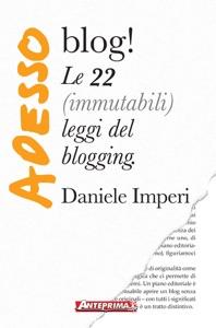 Adesso blog! da Daniele Imperi