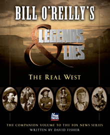 Bill O'Reilly's Legends and Lies: The Real West book