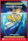 Mission Titanic The 39 Clues Doublecross Book 1