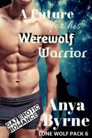 Anya Byrne - A Future for His Werewolf Warrior artwork