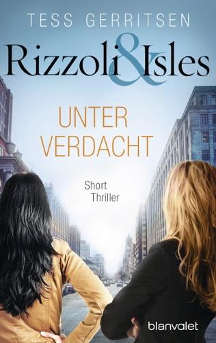 Tess Gerritsen - Rizzoli & Isles - Unter Verdacht