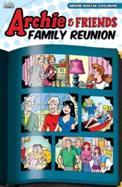 ARCHIE  & FRIENDS FAMILY REUNION
