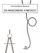 Da Ingegnere a Medico